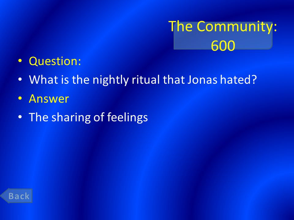 The Community: 600 Question: What is the nightly ritual that Jonas hated.