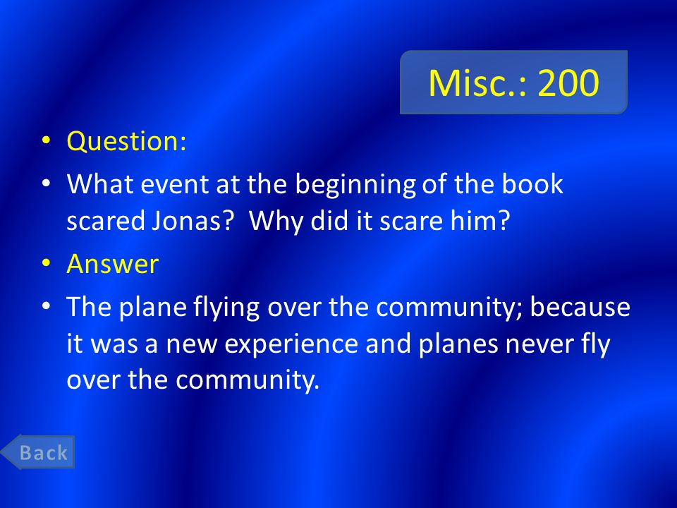 Misc.: 200 Question: What event at the beginning of the book scared Jonas.
