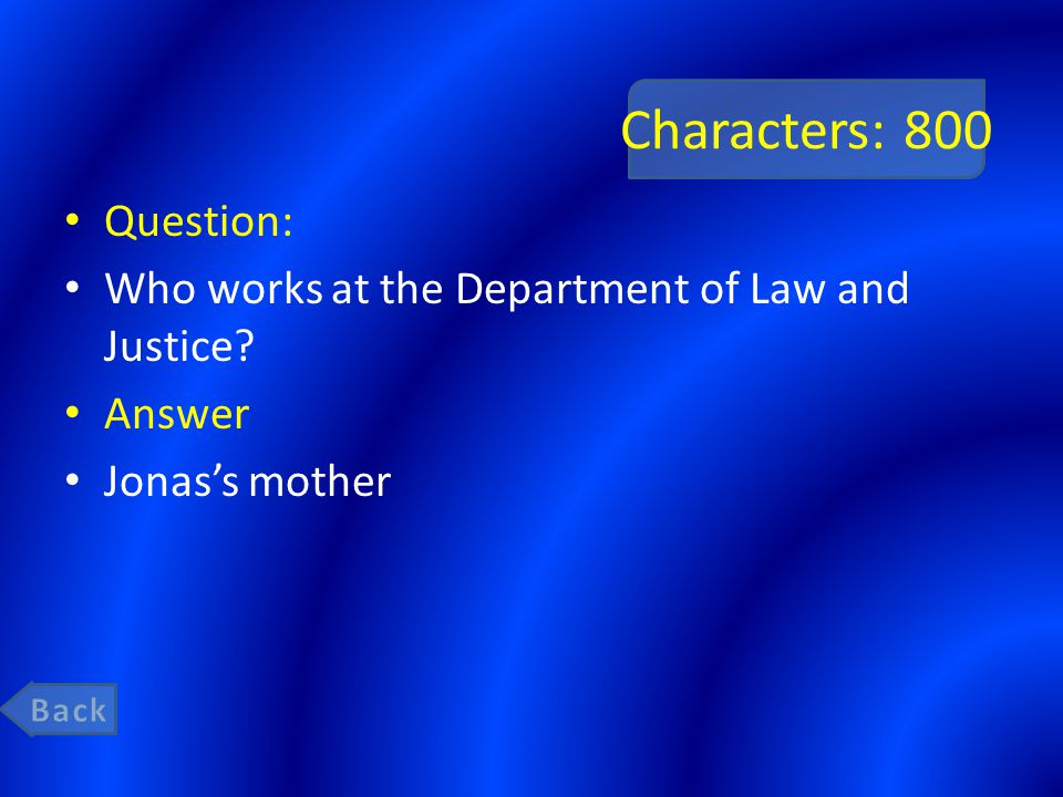 Characters: 800 Question: Who works at the Department of Law and Justice? Answer Jonas's mother
