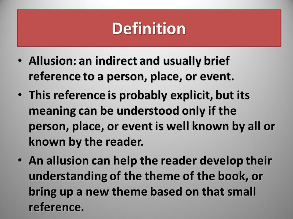 Literary Term: Allusion No, that's illusion not allusion.