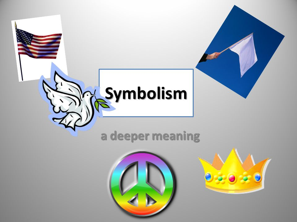 Symbolism a deeper meaning