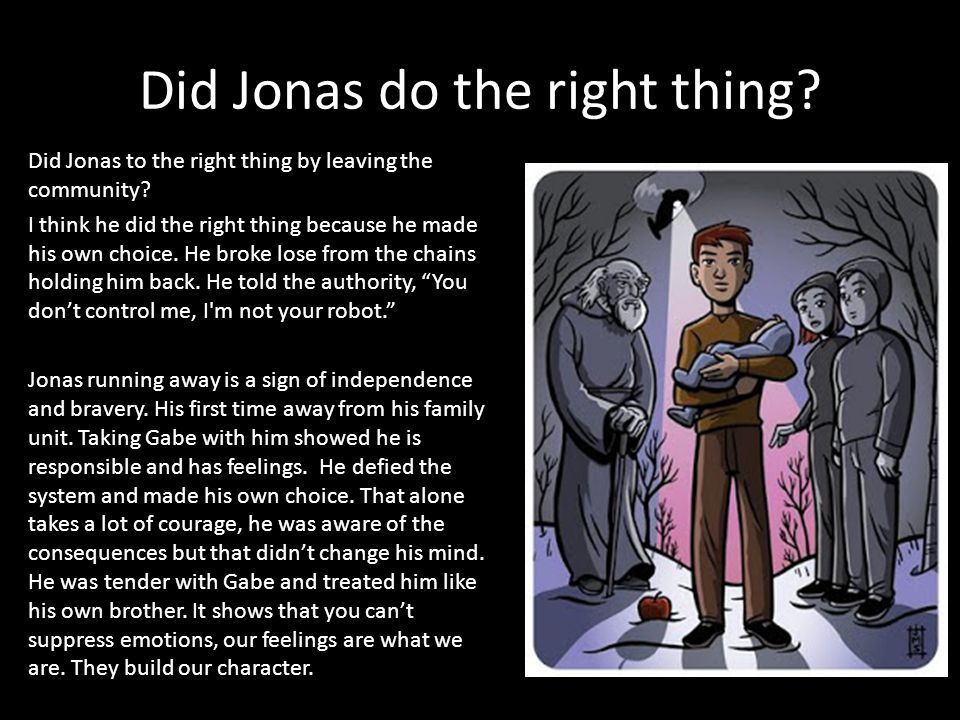 Did Jonas do the right thing. Did Jonas to the right thing by leaving the community.
