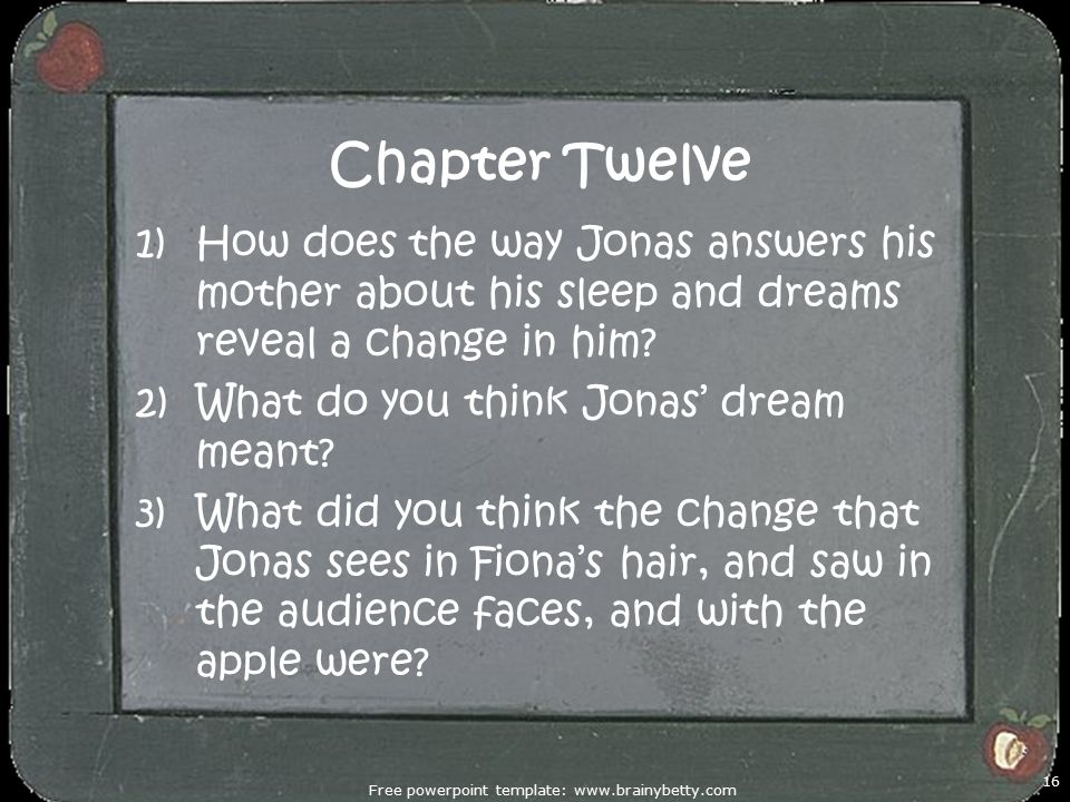 Chapter Twelve 1)How does the way Jonas answers his mother about his sleep and dreams reveal a change in him.