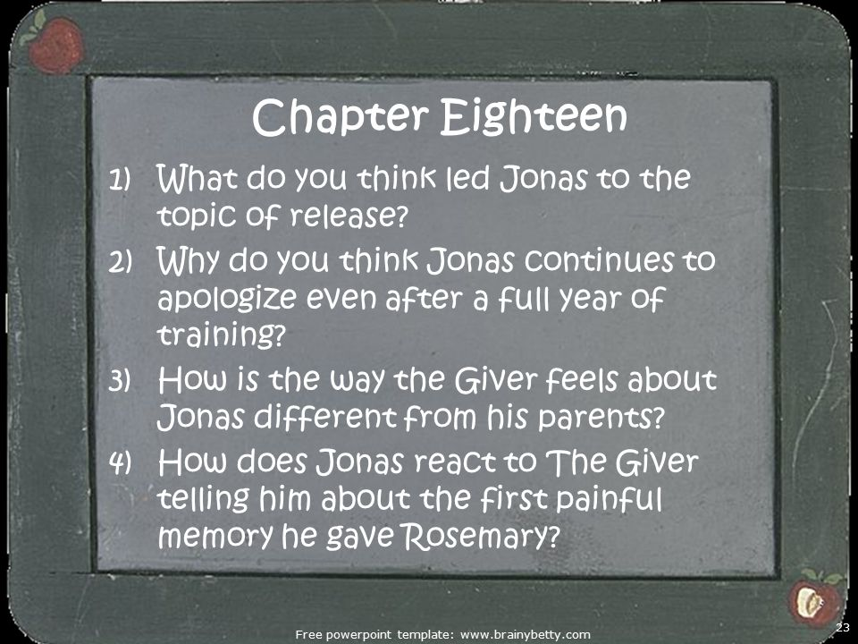 Chapter Eighteen 1)What do you think led Jonas to the topic of release.