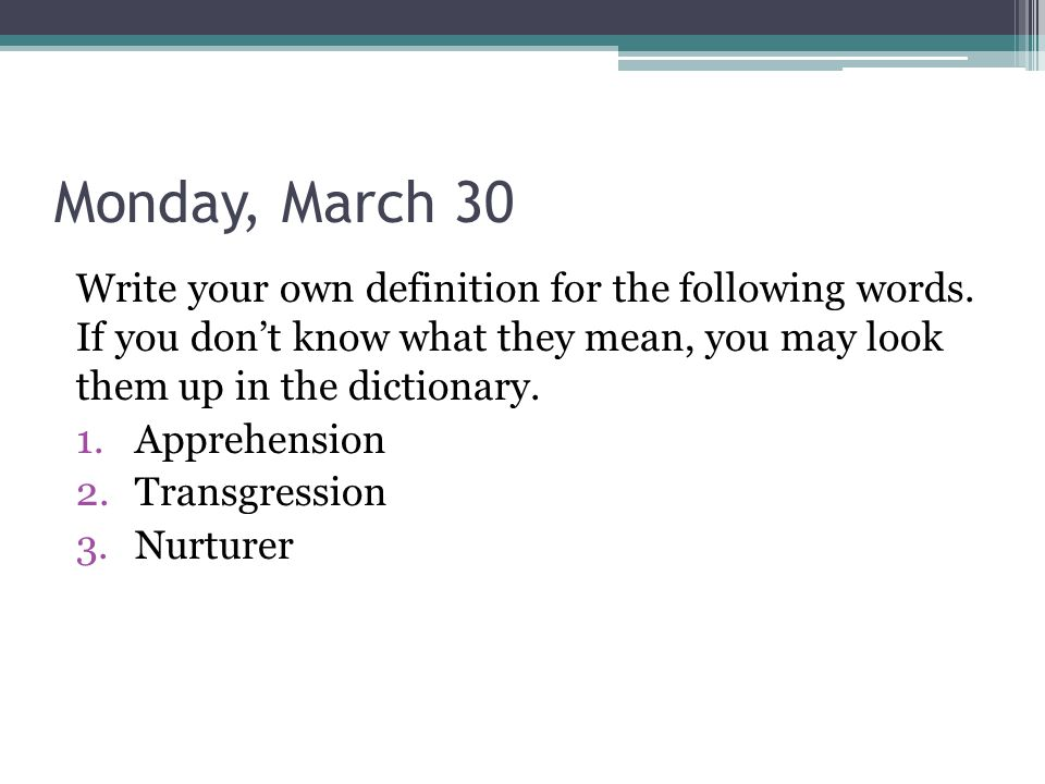 Tuesday, March 31 Arrange the following words in order of least intense to most intense.