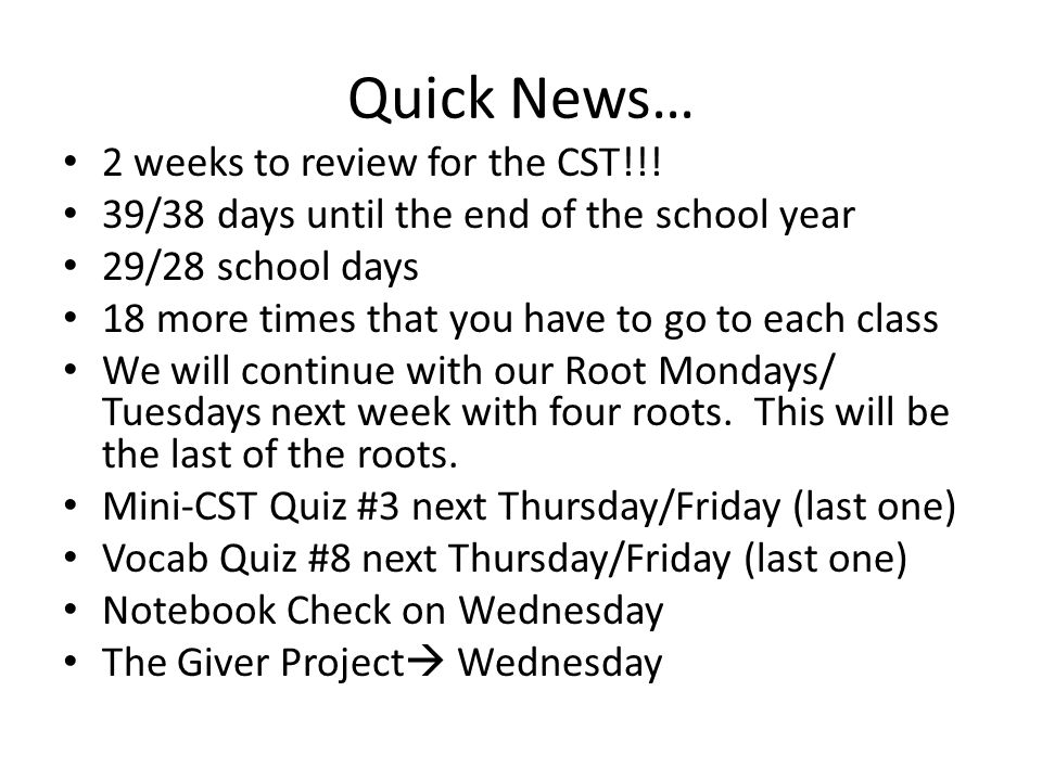 Quick News… 2 weeks to review for the CST!!.