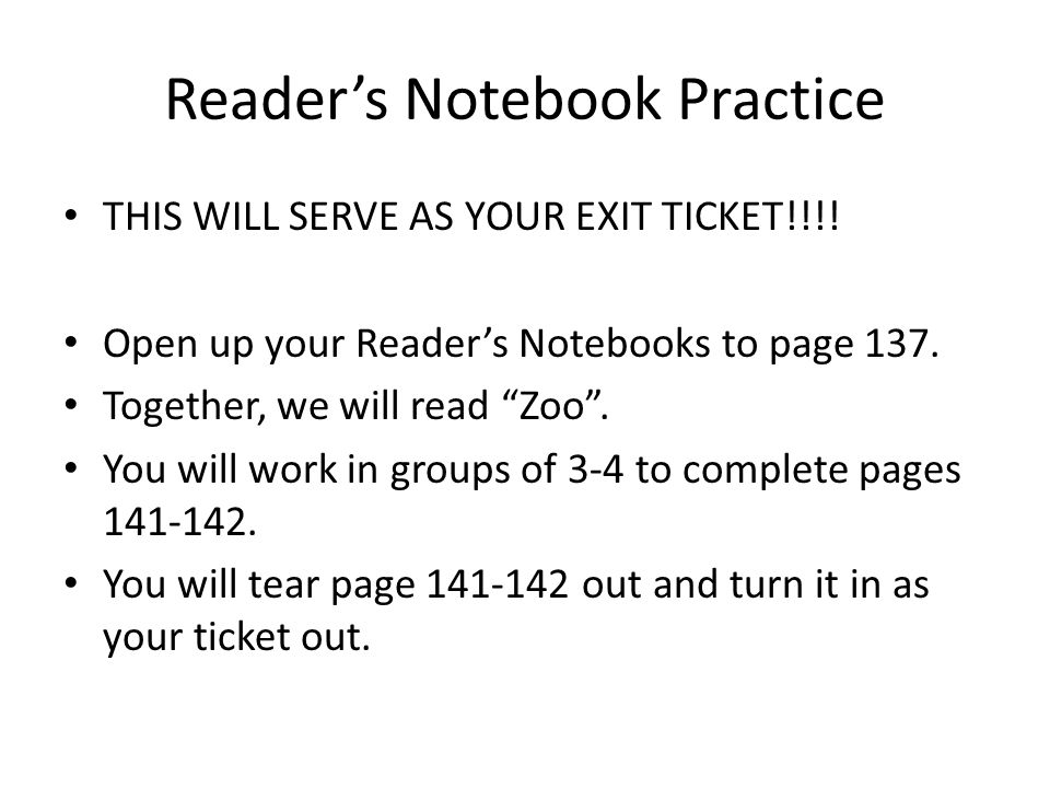 Reader's Notebook Practice THIS WILL SERVE AS YOUR EXIT TICKET!!!.