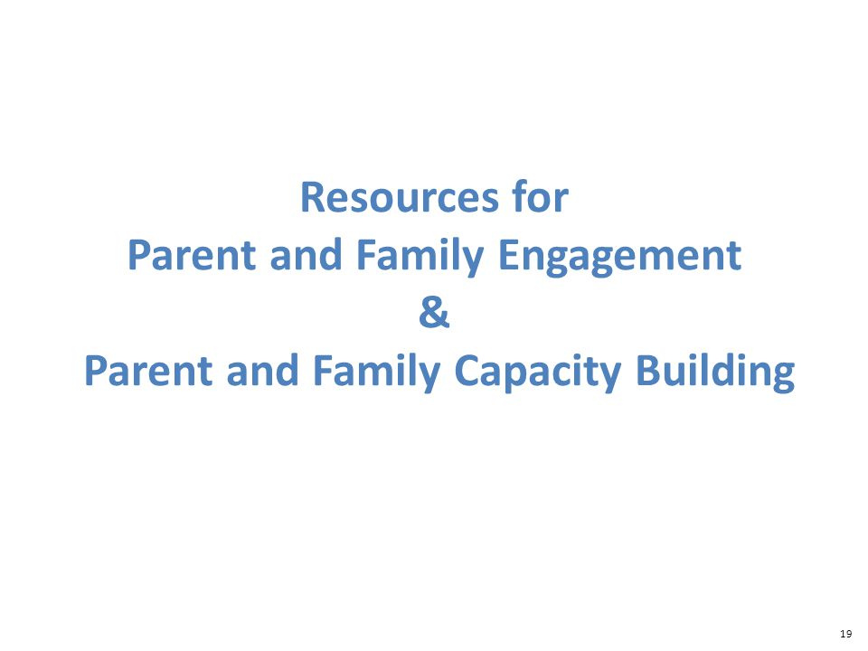 19 Resources for Parent and Family Engagement & Parent and Family Capacity Building