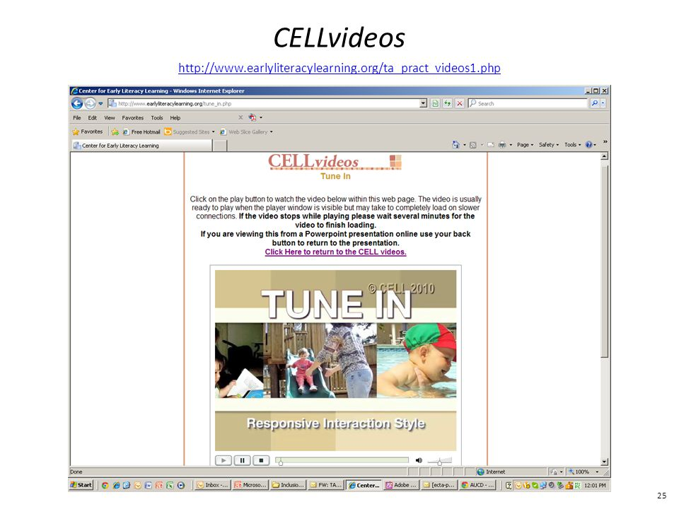 25 CELLvideos http://www.earlyliteracylearning.org/ta_pract_videos1.php