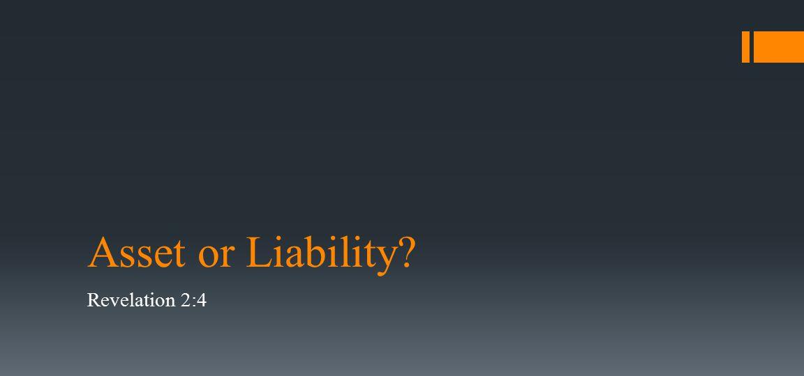 Asset or Liability Revelation 2:4
