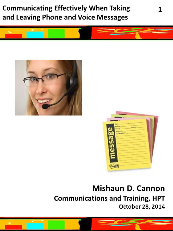 Communicating Effectively When Taking and Leaving Phone and Voice Messages 2 Welcome: Welcome to the training camp on communicating effectively when taking and leaving phone and voice messages.