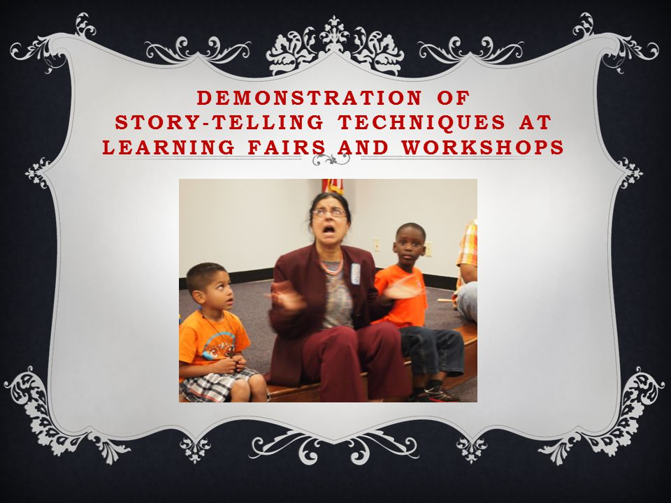 DEMONSTRATION OF STORY-TELLING TECHNIQUES AT LEARNING FAIRS AND WORKSHOPS