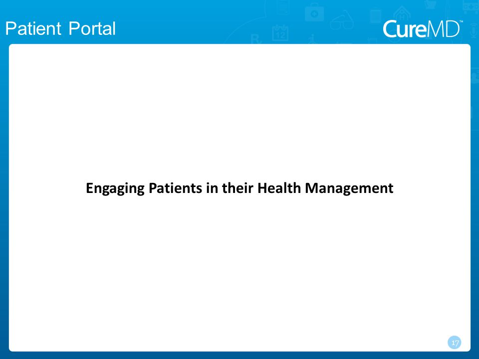 Engaging Patients in their Health Management 17 Patient Portal