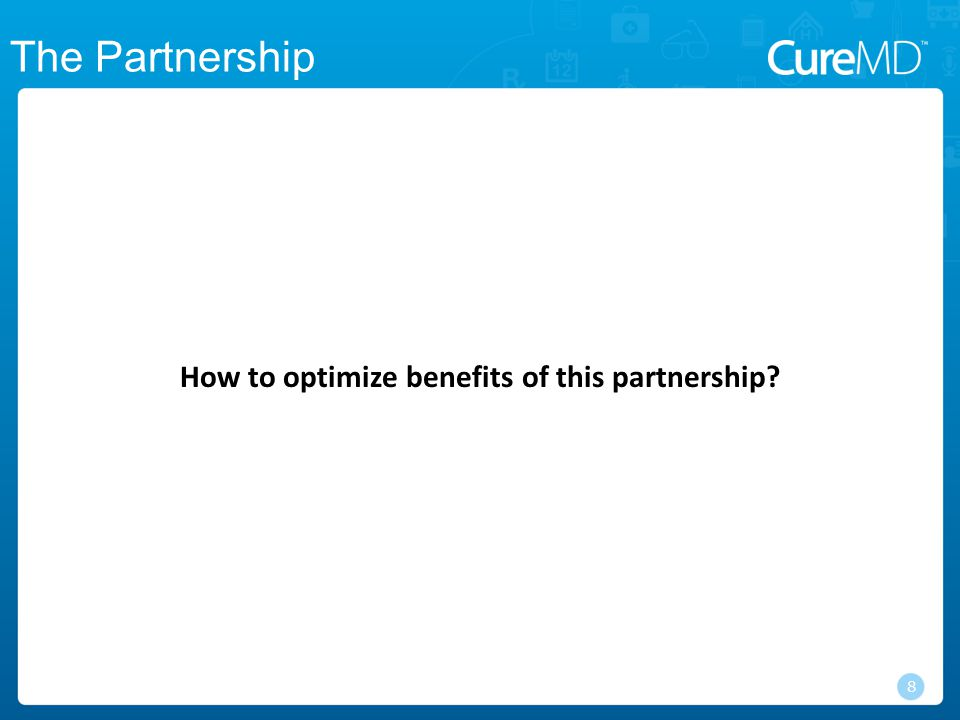 How to optimize benefits of this partnership? 8 The Partnership