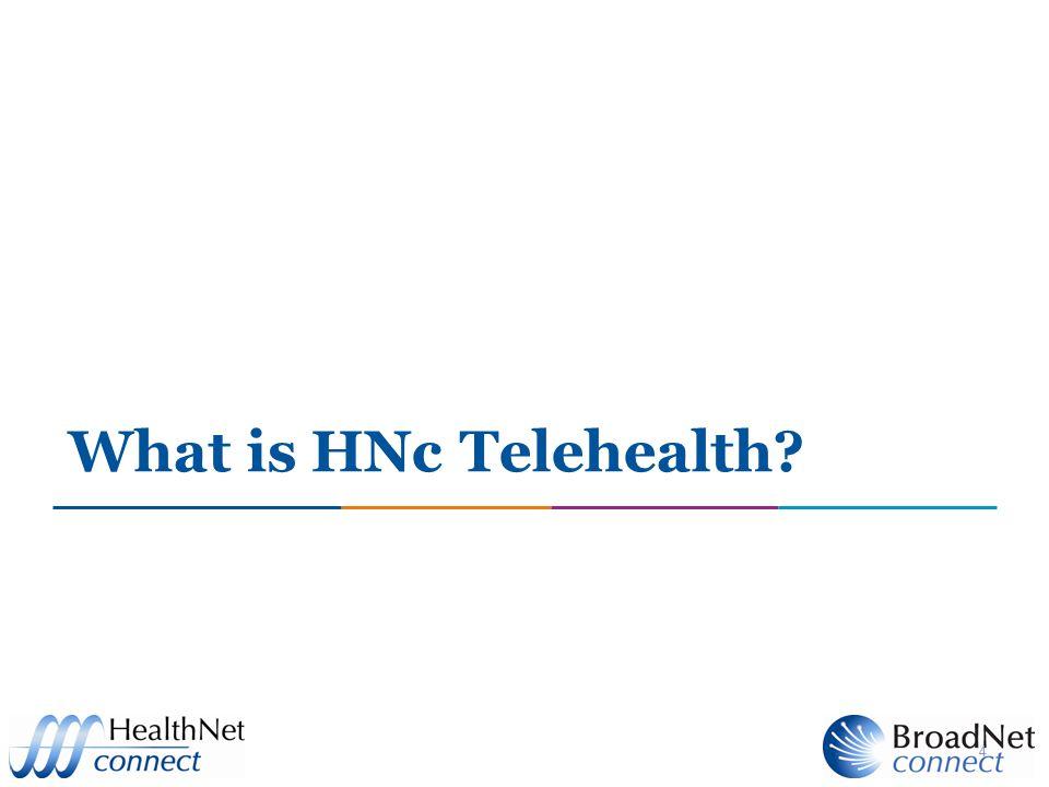 4 What is HNc Telehealth?