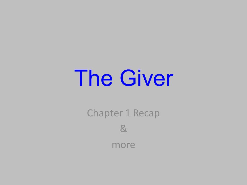 The Giver Chapter 1 Recap & more