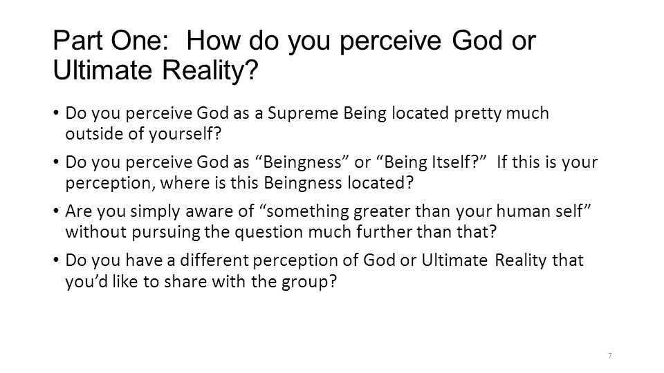 Part One: How do you perceive God or Ultimate Reality.