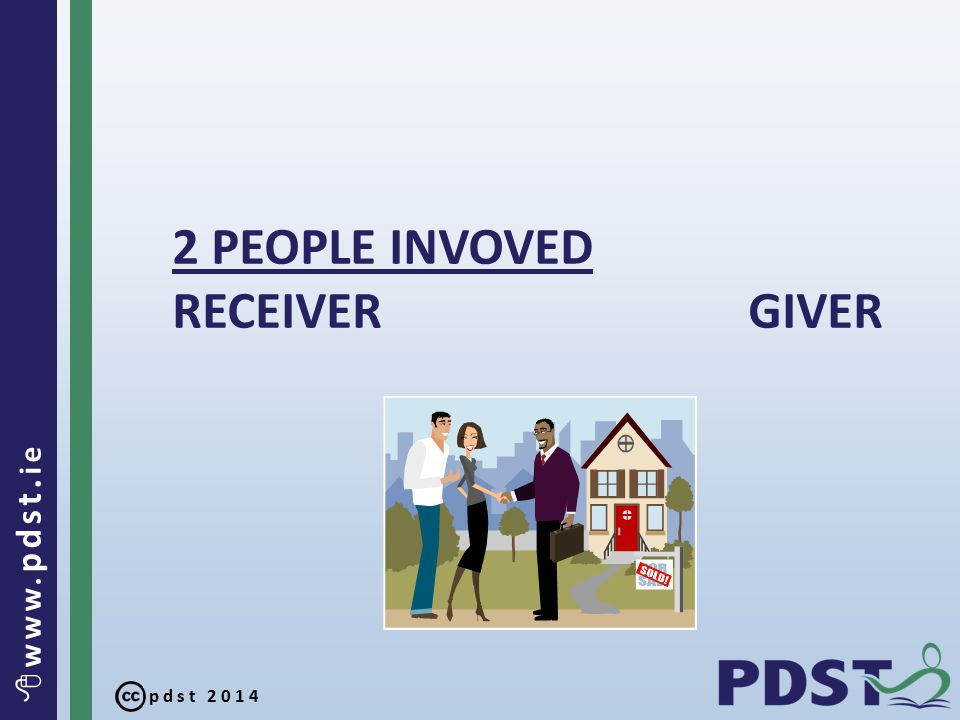 pdst 2014  www. pdst. ie Debit Credit RECEIVER GIVER