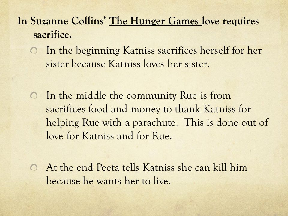 In Suzanne Collins' The Hunger Games love requires sacrifice.