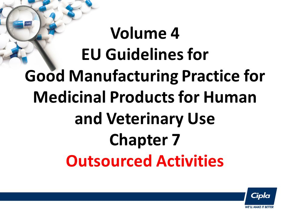 Volume 4 EU Guidelines for Good Manufacturing Practice for Medicinal Products for Human and Veterinary Use Chapter 7 Outsourced Activities
