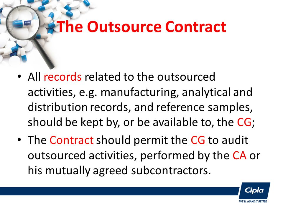 The Outsource Contract All records related to the outsourced activities, e.g.