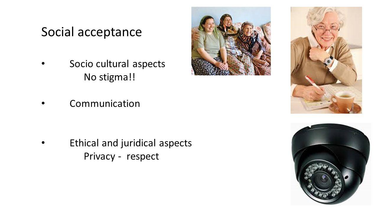 Social acceptance Socio cultural aspects No stigma!.