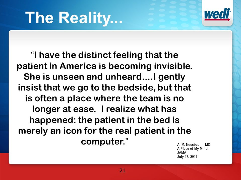 21 The Reality... I have the distinct feeling that the patient in America is becoming invisible.