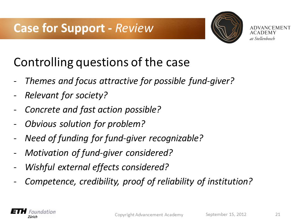 Case for Support - Review Controlling questions of the case -Themes and focus attractive for possible fund-giver.