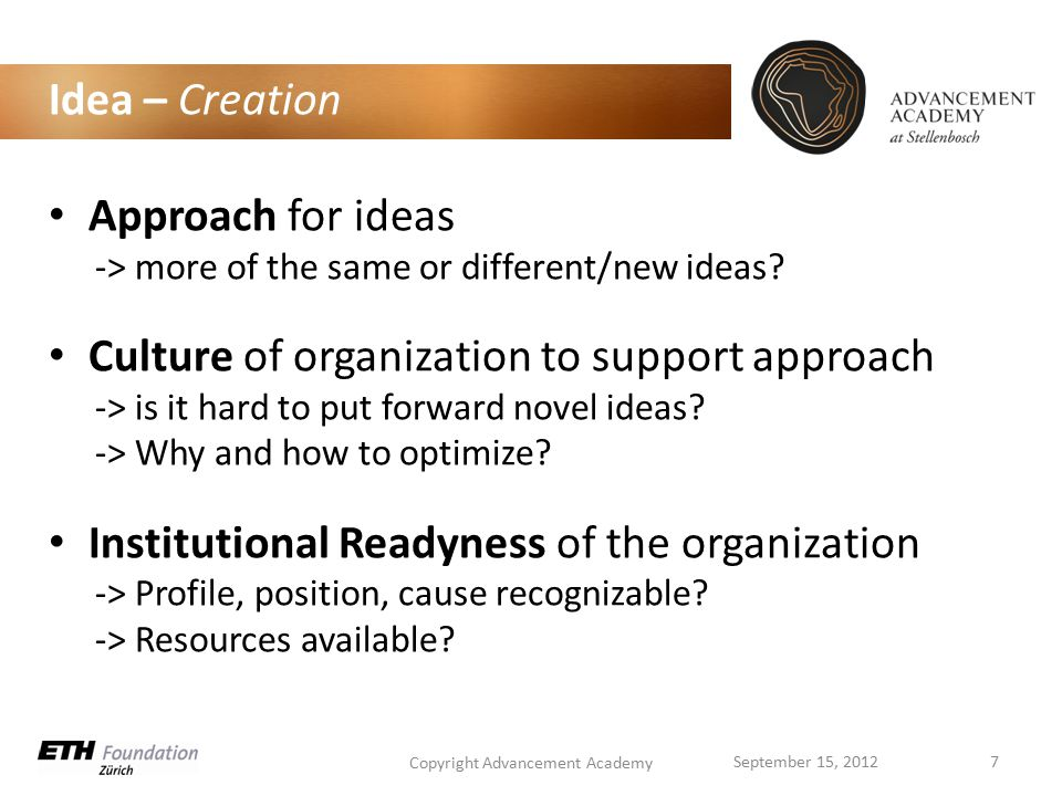Idea – Creation Approach for ideas -> more of the same or different/new ideas.