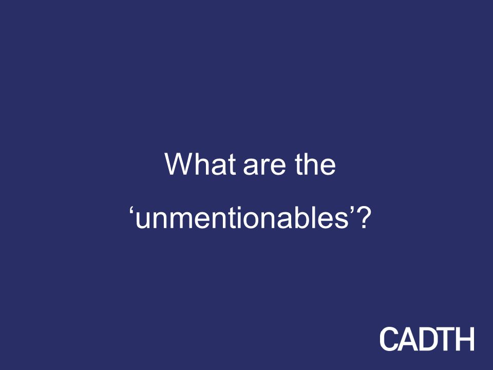 What are the 'unmentionables'?