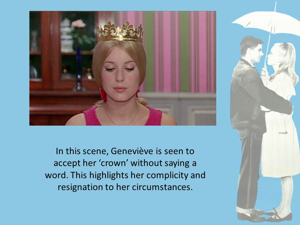 In this scene, Geneviève is seen to accept her 'crown' without saying a word.