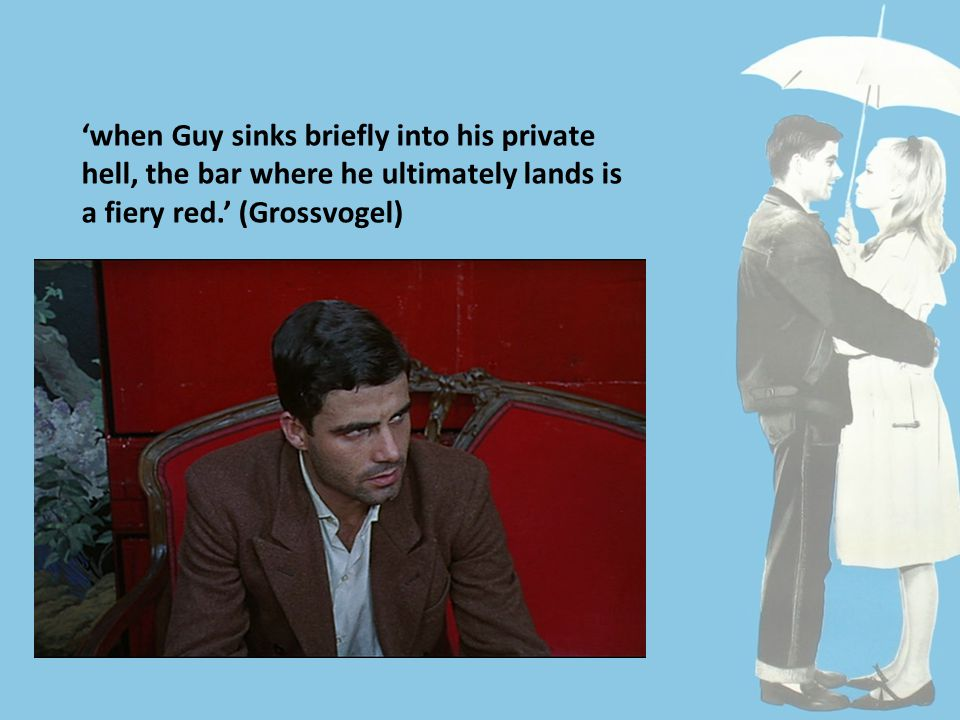 'when Guy sinks briefly into his private hell, the bar where he ultimately lands is a fiery red.' (Grossvogel)