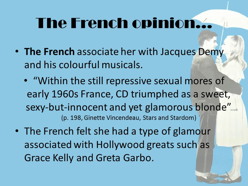 The French opinion… The French associate her with Jacques Demy and his colourful musicals.