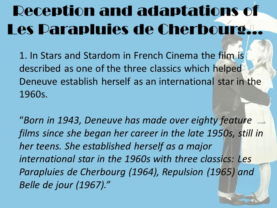 Reception and adaptations of Les Parapluies de Cherbourg… 1.