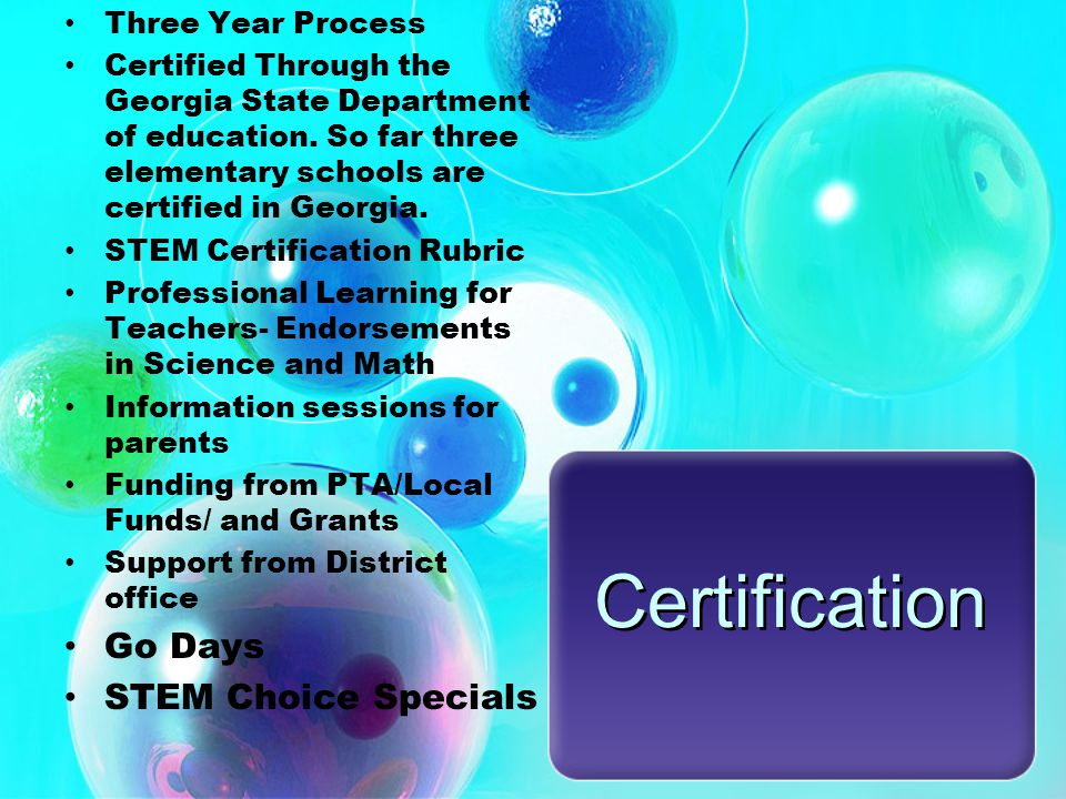 Certification Three Year Process Certified Through the Georgia State Department of education.