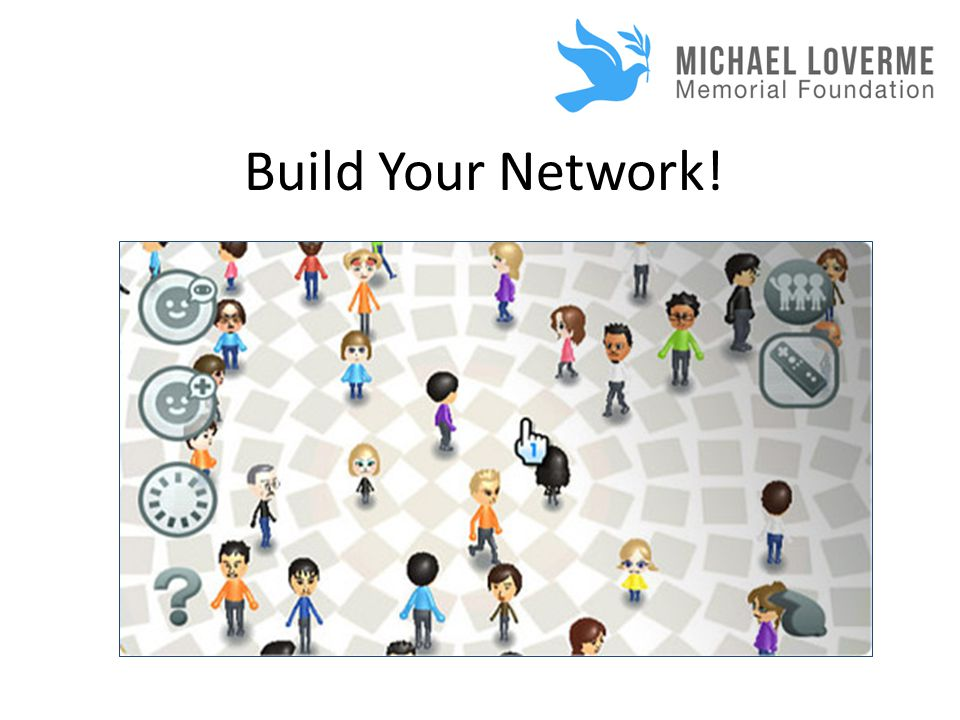 Build Your Network!