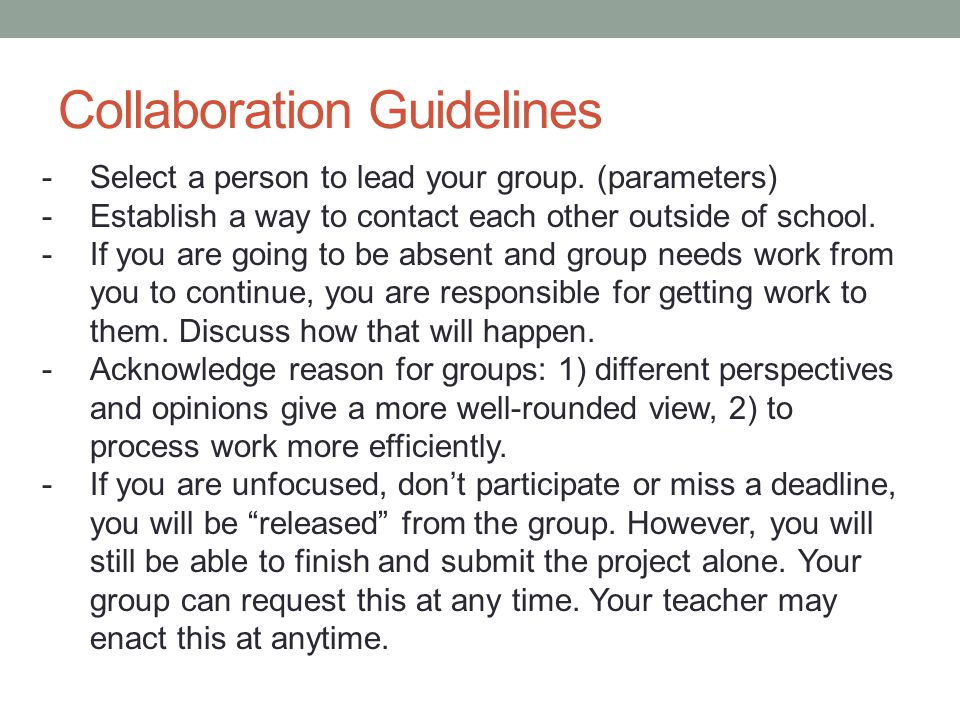 Collaboration Guidelines -Select a person to lead your group.