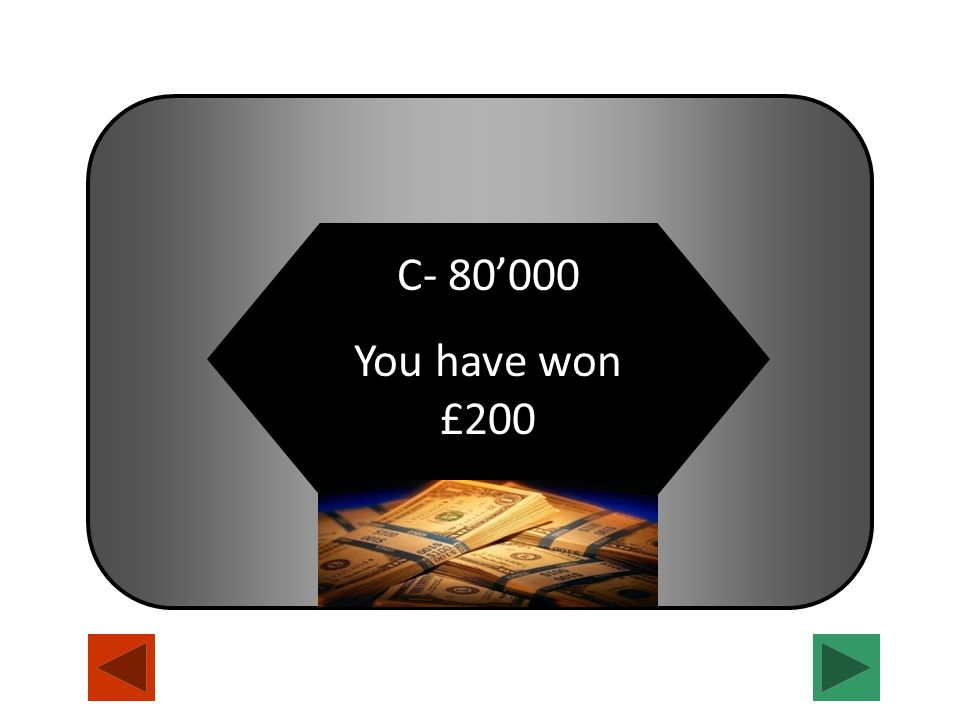 C- 80'000 You have won £200