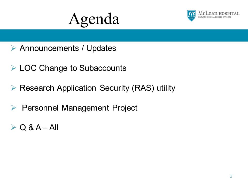 2 Agenda  Announcements / Updates  LOC Change to Subaccounts  Research Application Security (RAS) utility  Personnel Management Project  Q & A – All