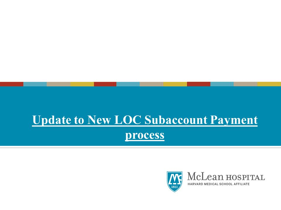 Update to New LOC Subaccount Payment process