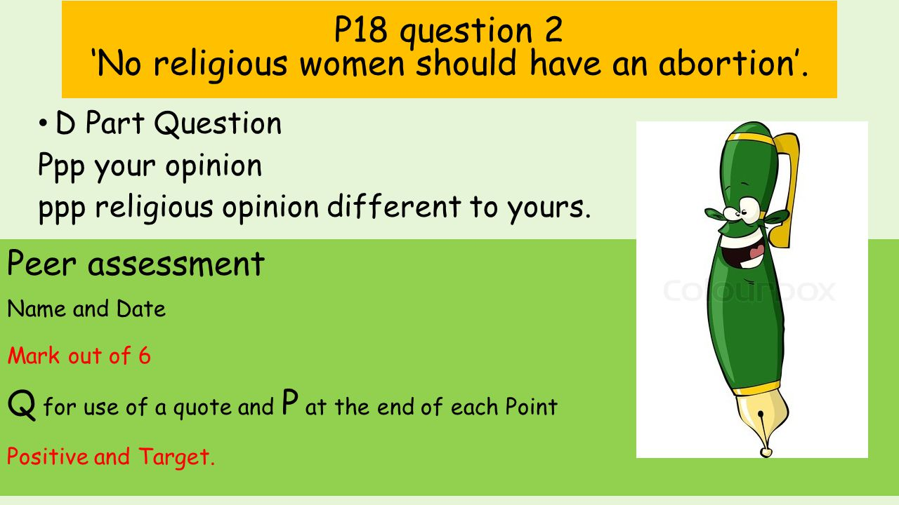 D Part Question Ppp your opinion ppp religious opinion different to yours. P18 question 2 'No religious women should have an abortion'. Firstly I thin