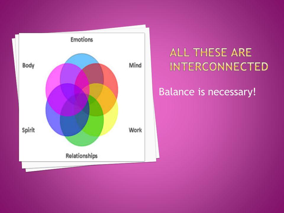 Balance is necessary!