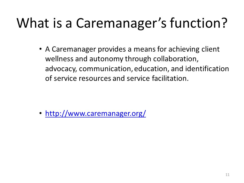 What is a Caremanager's function.
