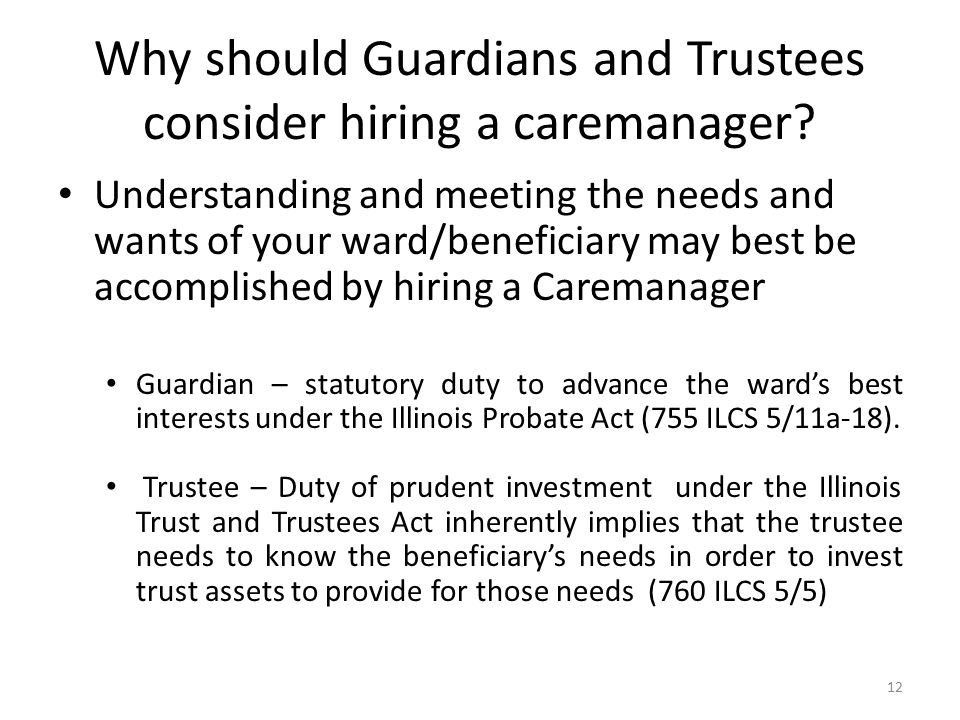 Why should Guardians and Trustees consider hiring a caremanager.