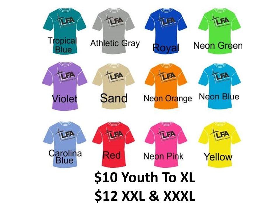 $10 Youth To XL $12 XXL & XXXL