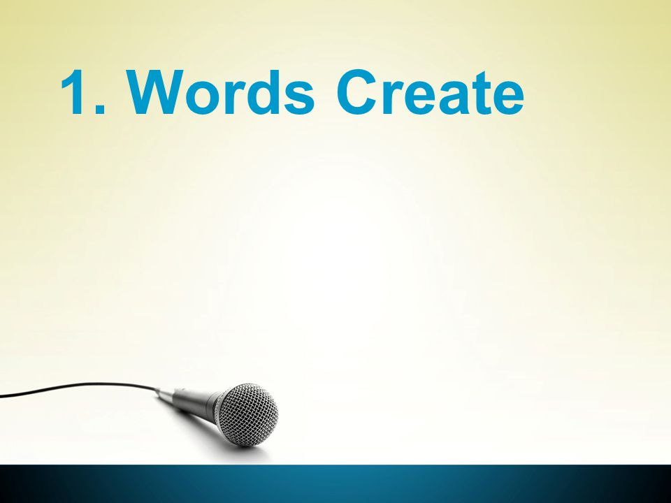 1. Words Create