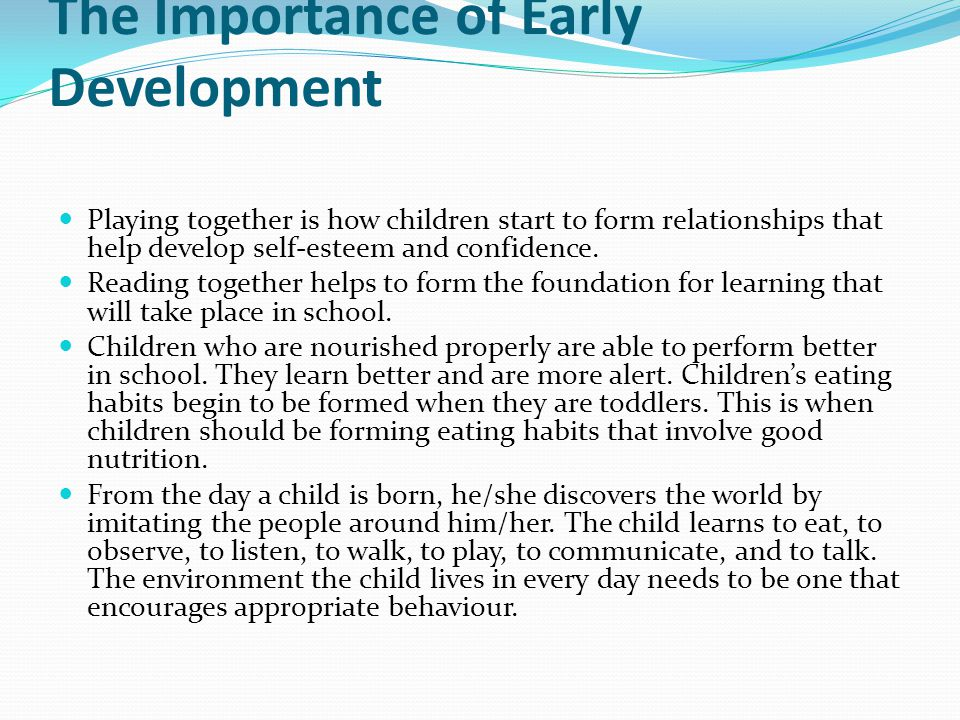 Toddler Behaviour The Importance of Early Development Playing together is how children start to form relationships that help develop self-esteem and confidence.