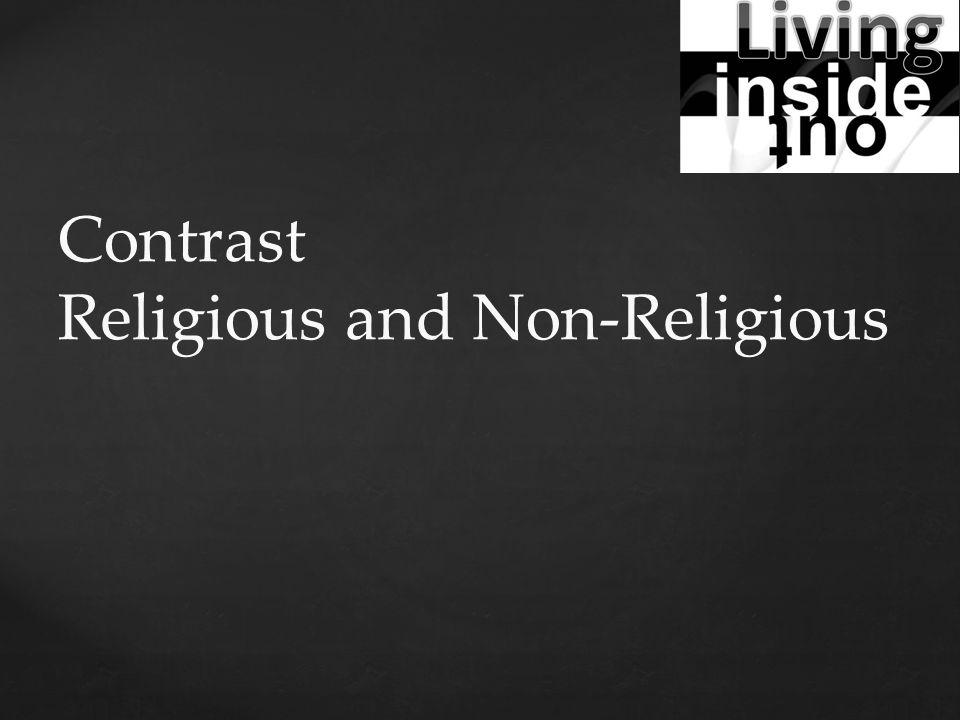 Contrast Religious and Non-Religious