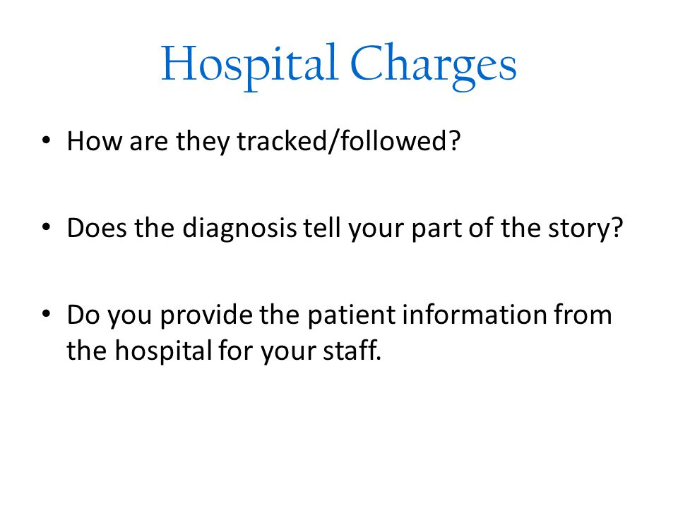 Hospital Charges How are they tracked/followed. Does the diagnosis tell your part of the story.