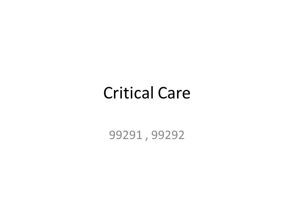 Critical Care 99291, 99292